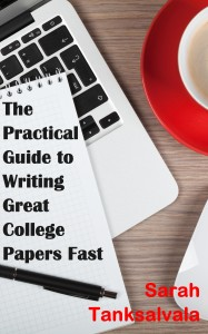 The Practical Guide to Writing Great College Papers Fast